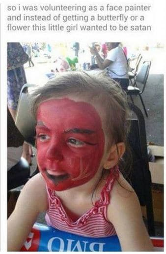 so i was volunteering as a face painter and instead of getting a butterfly or a flower this girl wanted to be satan