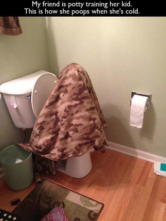 my friend is potty training her kid, this is how she poops when she's cold