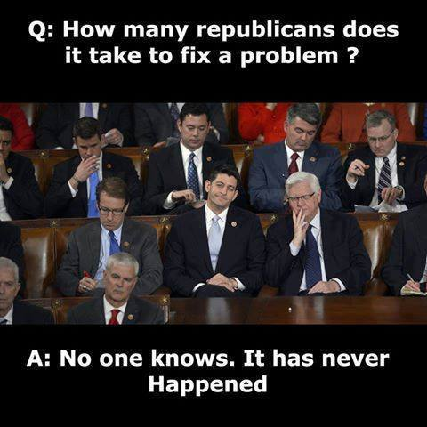 how many republicans does it take a fix a problem, no one knows, it has never happened