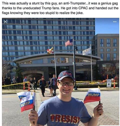 this was actually a stunt by this guy, an anti-trumpster, it was a genius gag thanks to the uneducated trump fans, he got into cpac and handed out the flags knowing they were too stupid to realize the joke