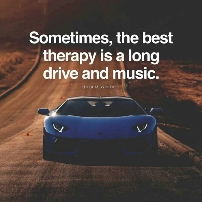 sometimes the best therapy is a long drive and music