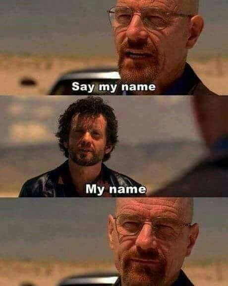 say my name, my name, breaking bad
