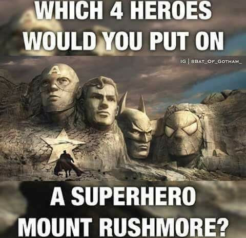 which 4 heroes would you put on a superhero mount rushmore, meme