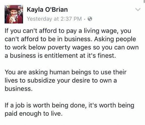 if you can't afford to pay a living wage, you can't afford to be in business, asking people to work below poverty wages so you can own a business is entitlement at it's finest