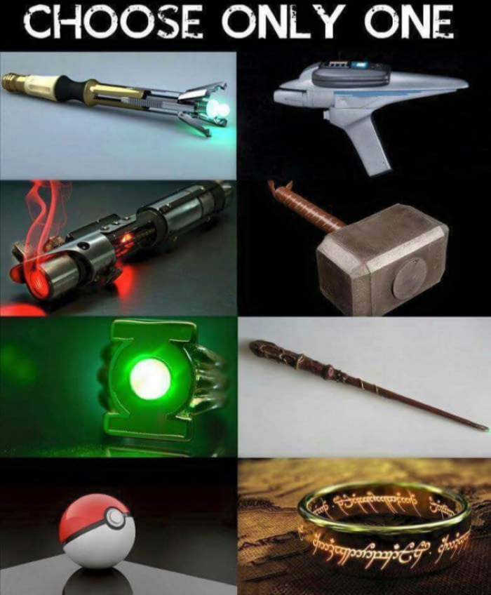 choose only one, sonic screwdriver, thor's hammer, phaser, poke ball, the ring, lightsaber