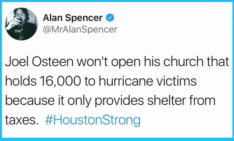 joel osteen won't open his church that holds 16000 to hurricane victims because it only provides shelter from taxes