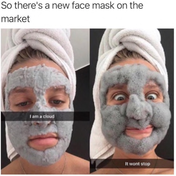 so there's a new face mask on the market, i am a cloud, it won't stop