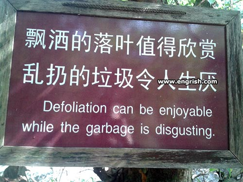 defoliation can be enjoyable while the garbage is disgusting, engrish