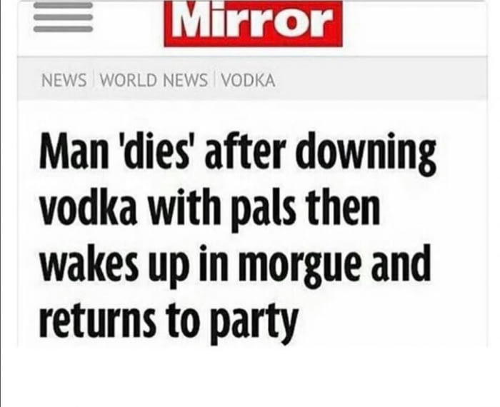 man dies after downing vodka with pals then wakes up in morgue and returns to party