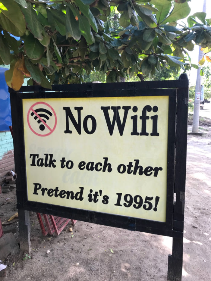 no wifi, talk to each other, pretend its 1995
