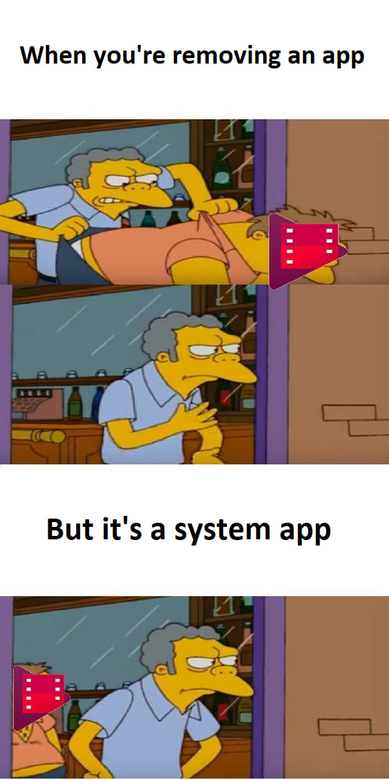 when you're removing an app, moe throwing barney out, but it's a system app