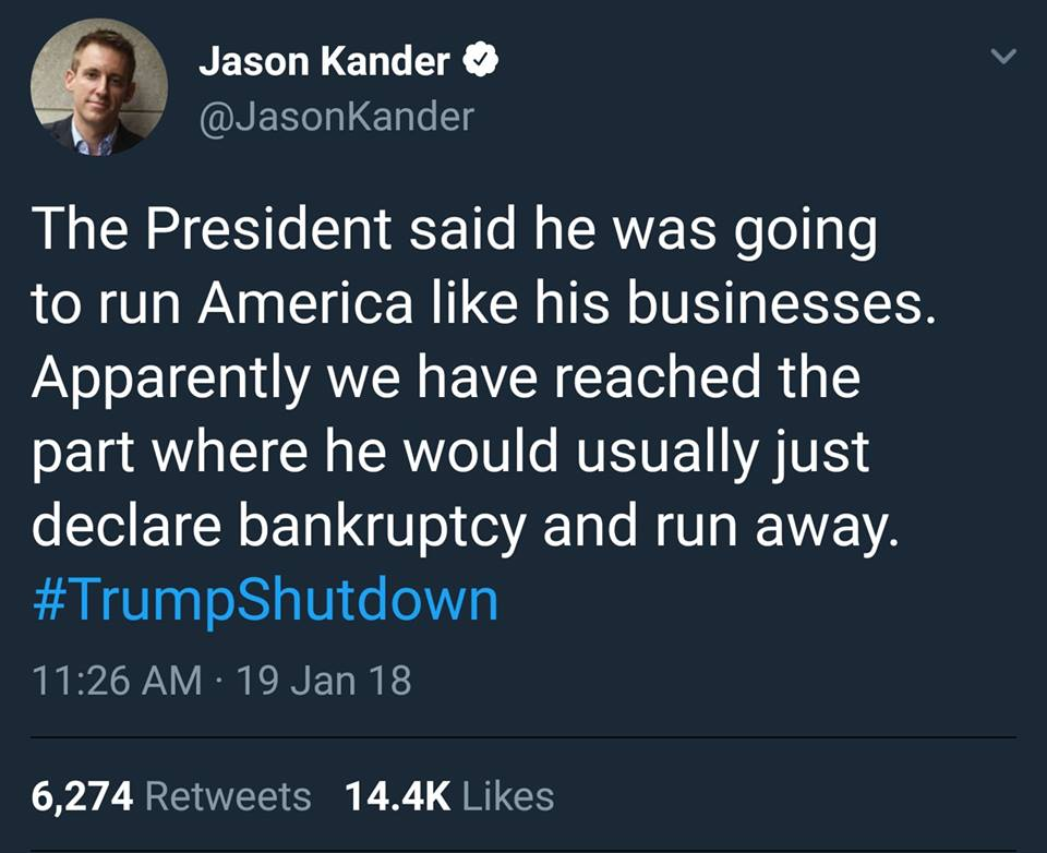 the president said he was going to run america like his businesses, apparently we have reached the part where he would usually just declare bankruptcy and run away, #trumpshutdown