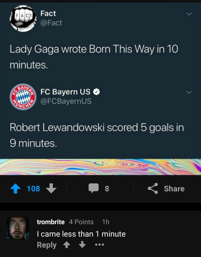 lady gaga wrote born this way in 10 minutes, robert lewandowski scored 5 goals in 9 minutes, i came in less than 1 minute