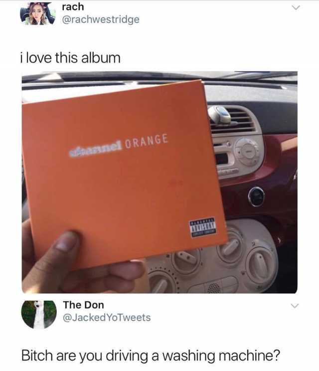 i love this album, bitch are you driving a washing machine?, car knobs