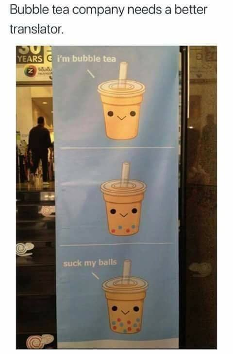 i'm bubble tea, suck my balls