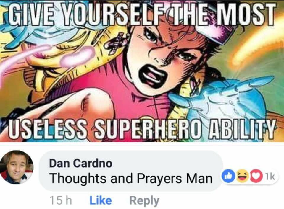 give yourself the most useless superhero ability, thoughts and prayers man, meme