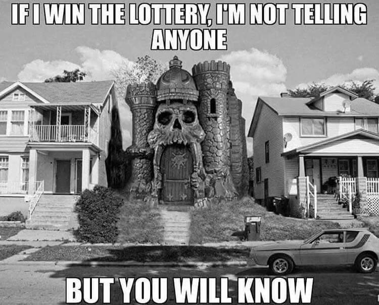 if i win the lottery, i'm not telling anyone, but you will know, skull castle house, meme