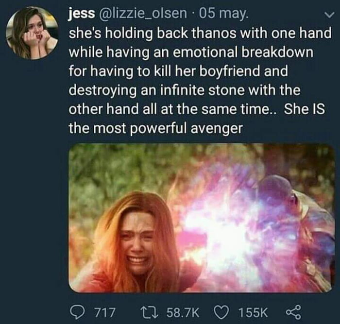 she's holding back thanos with one hand while having an emotional breakdown for having to kill her boyfriend and destroying an infinity stone with the other hand all at the same time, she is the most powerful avenger