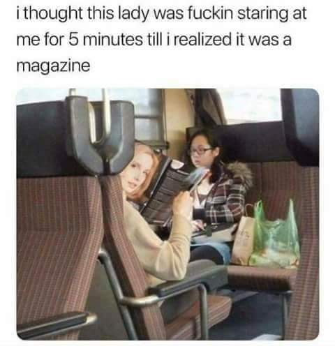 i thought this lady was staring at me for 5 minutes until i realized it was a magazine