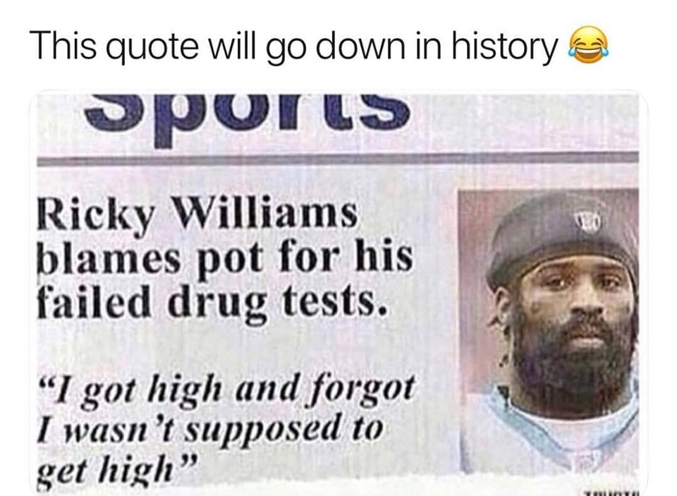 ricky williams blames pot for his failed drug tests, i got high and forgot that i wasn't supposed to get high
