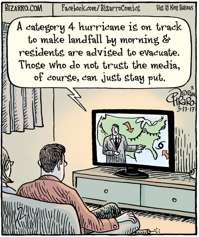 a category 4 hurricane is on track to make landfall by morning and residents are advised to evacuate, those who do not trust the media of course can just stay put, comic