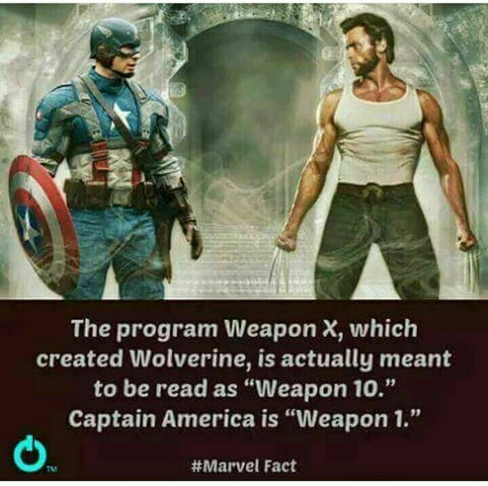 the program weapon x, which created wolverine, is actually to be read as weapon 10, captain america is weapon 1