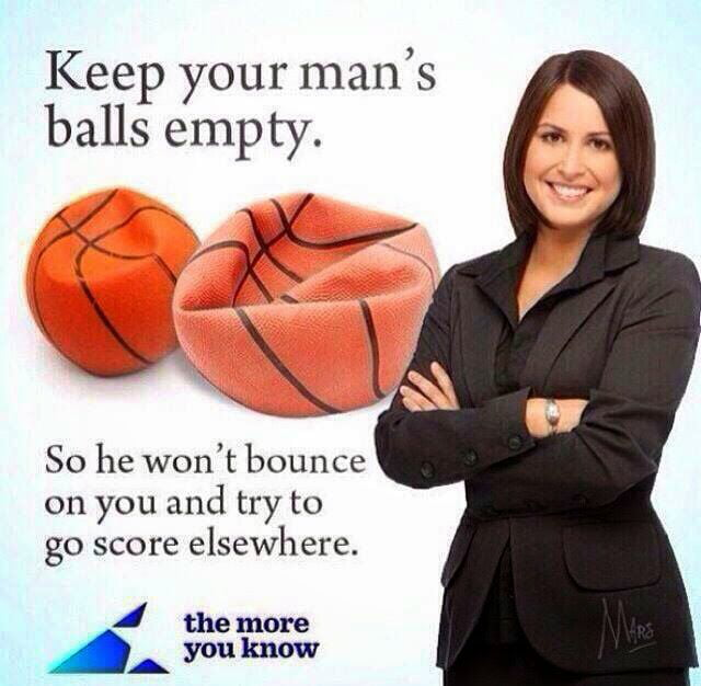 keep your man's balls empty, so he won't bounce on you and try to score elsewhere