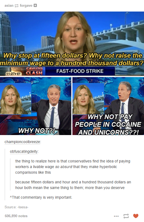 why not pay people in cocaine and unicorns, conservative outrage with 15 dollar per hour minimum wage