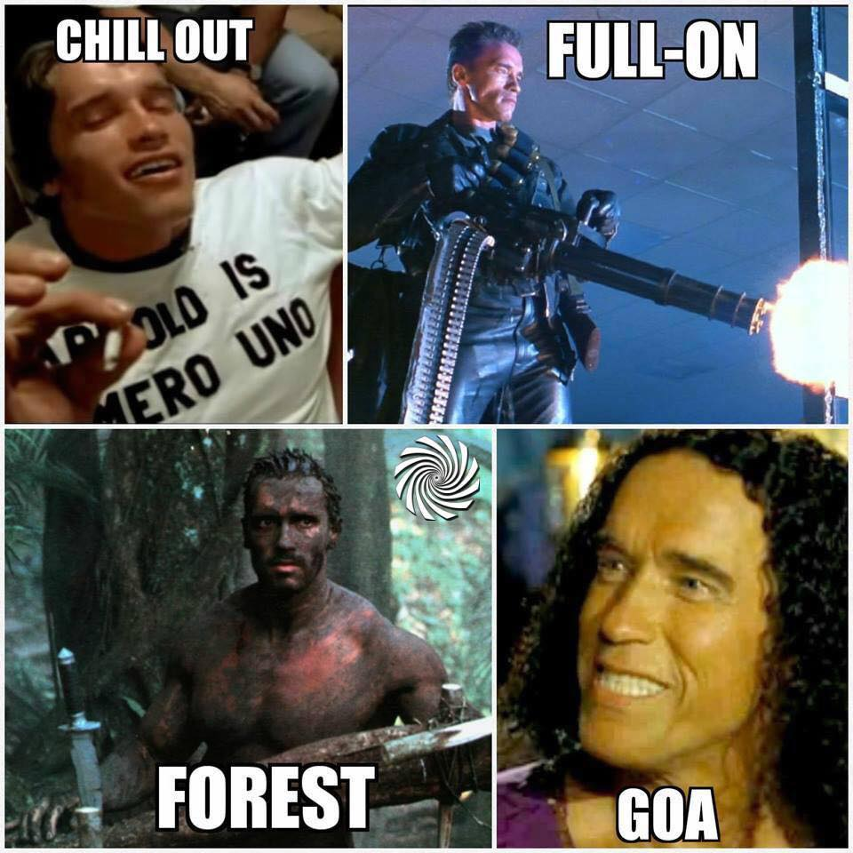 chill out, full on, forest, goa, arnold schwarzenegger