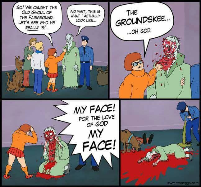 scooby doo gone wrong, for the love of god, my face!