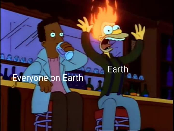 everyone on earth, earth is on fire, simpsons