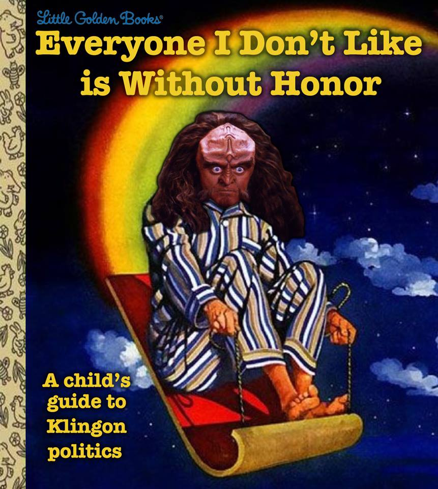 everyone i don't like is without honor, a child's guide to klingon politics