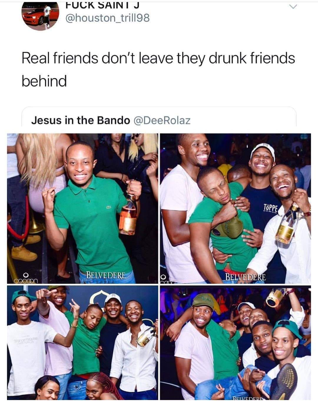 real friends don't leave their drunk friends behind