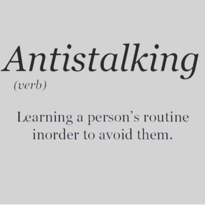 antistalking, learning a person's routine in order to avoid them
