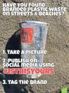 have you found branded plastic waste on streets and beaches?, take a picture, share on social media #isthisyours, tag the brand