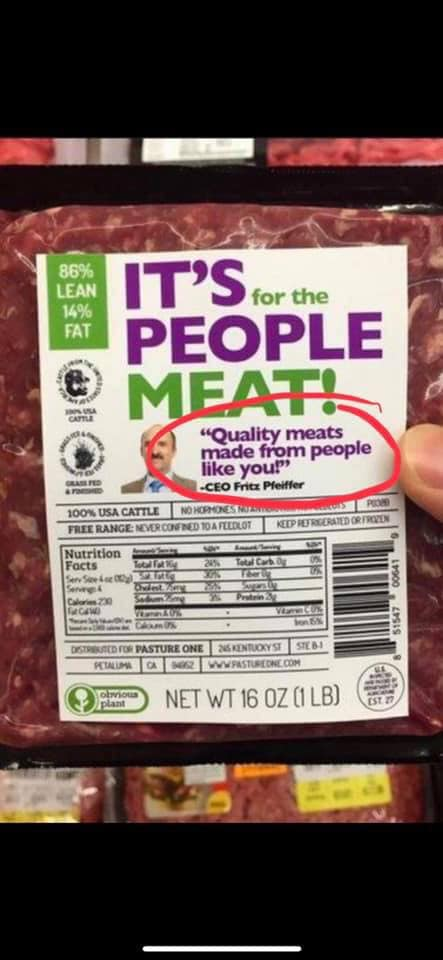 it's for the people meat, quality meats made from people like you