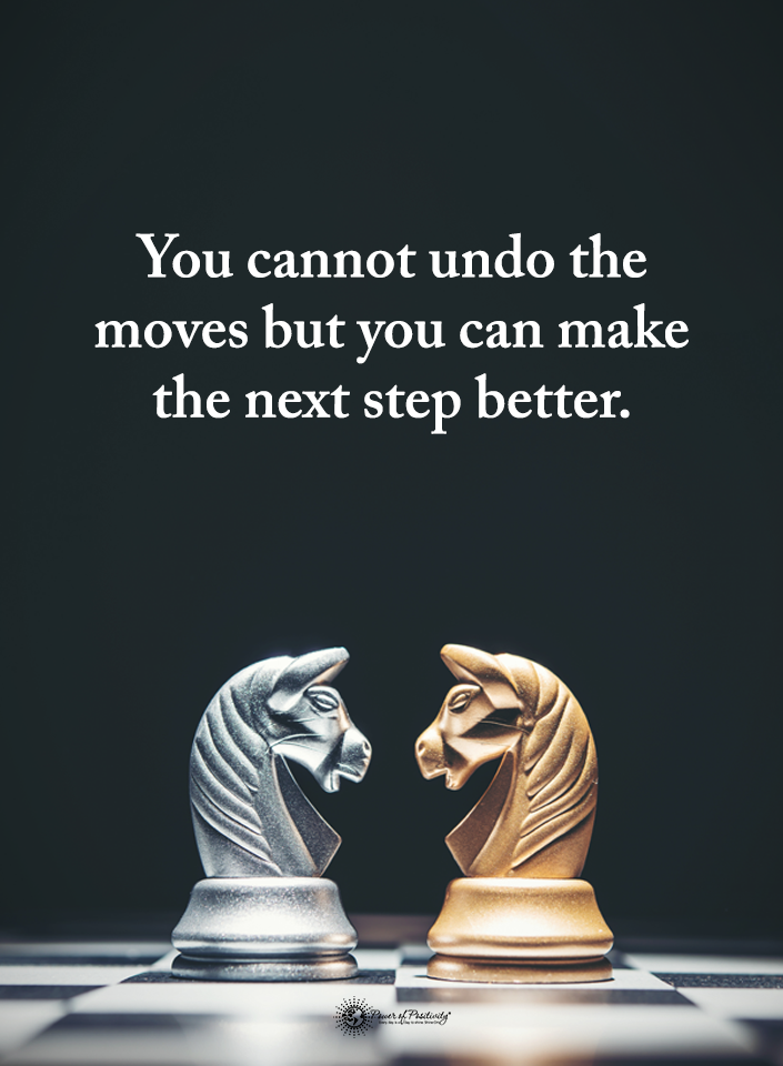 you cannot undo the moves but you can make the next step better