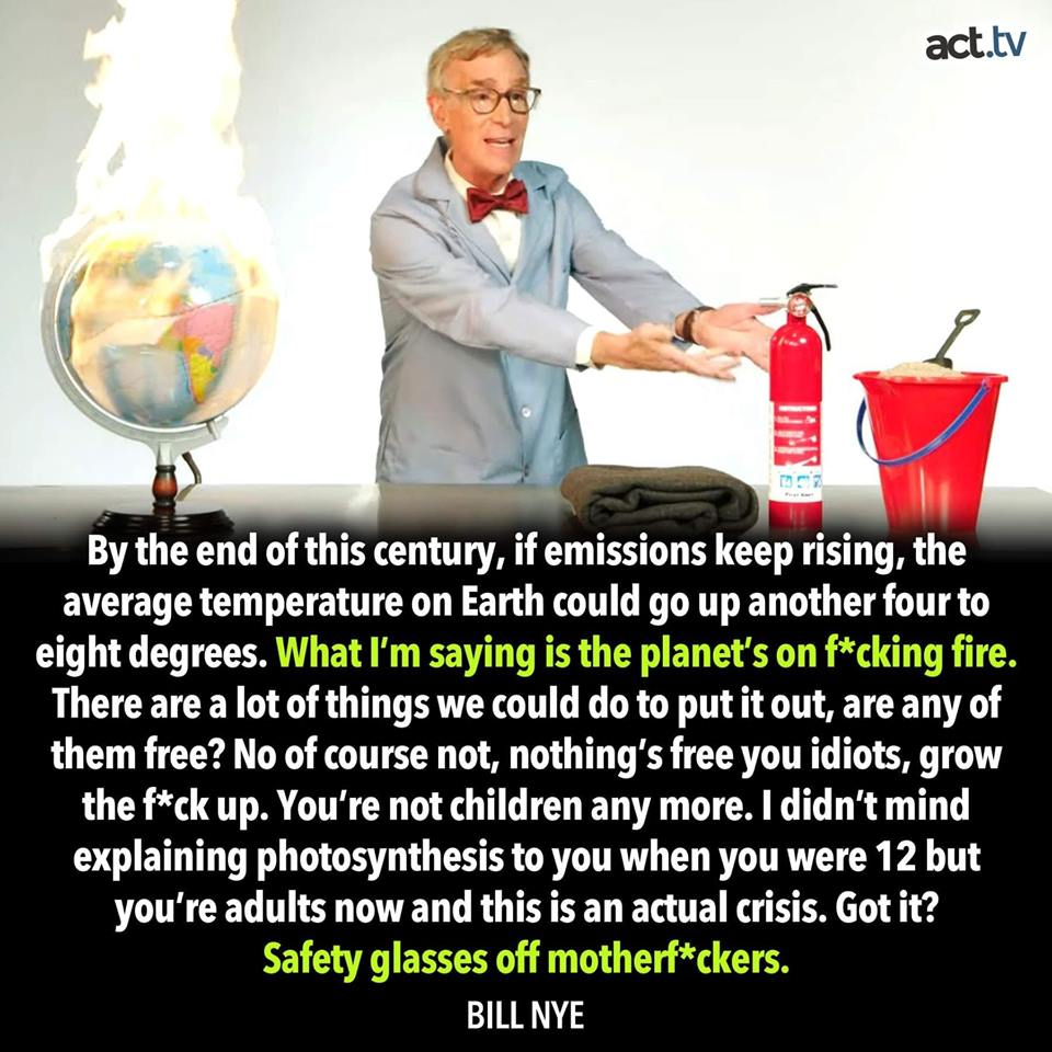 bill nye gets heated about climate change, you're adults now, nothing is free