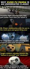 why kung fu panda is an underrated classic, inventive fight choreography that gets better each time you watch it, mr ping's relationship with his son is the most pure and good thing ever