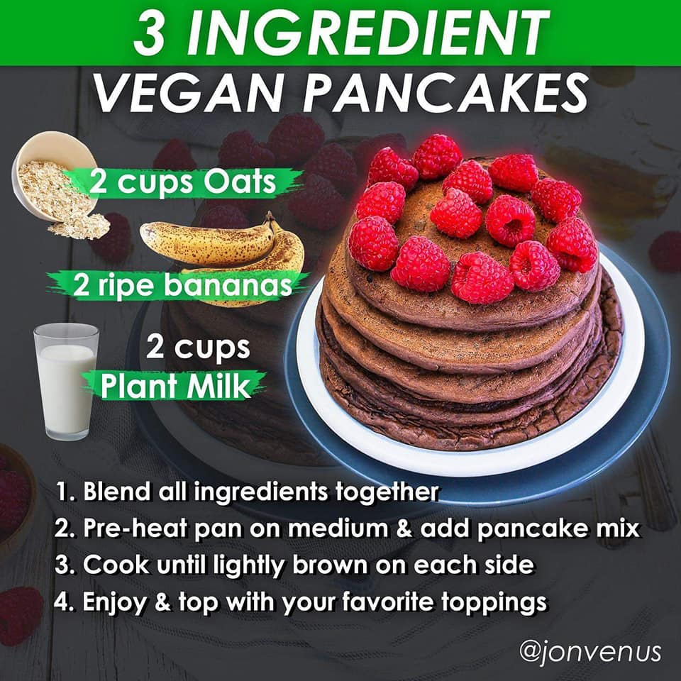 3 ingredient vegan pancakes, 2 cups oats, 2 ripe bananas, 2 cups plant milk, nutrition, food, recipe, jonvenus