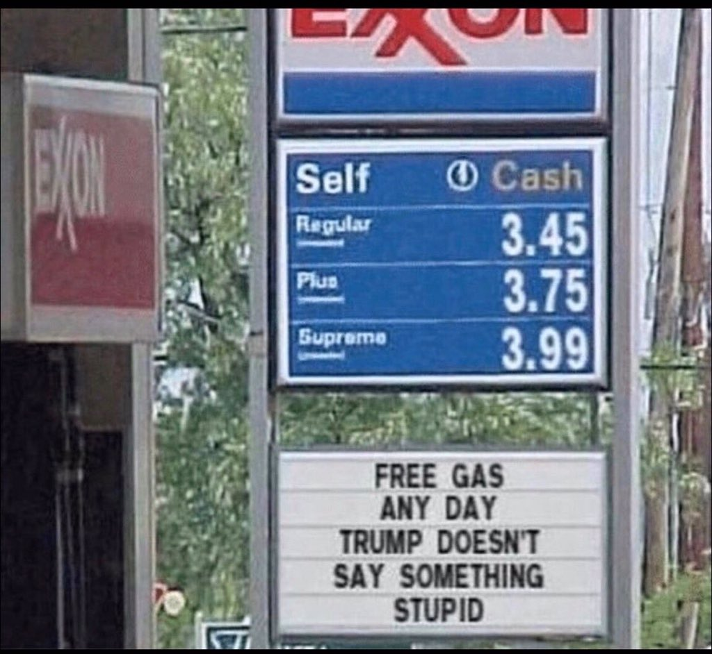 free gas any day trump doesn't say something stupid