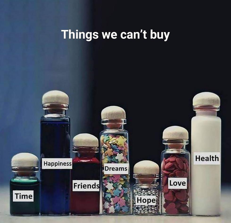 things we can't buy, time, happiness, friends, dreams, hope, love, health