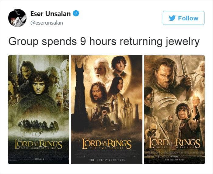 group spends 9 hours returning jewelry, lord of the rings trilogy