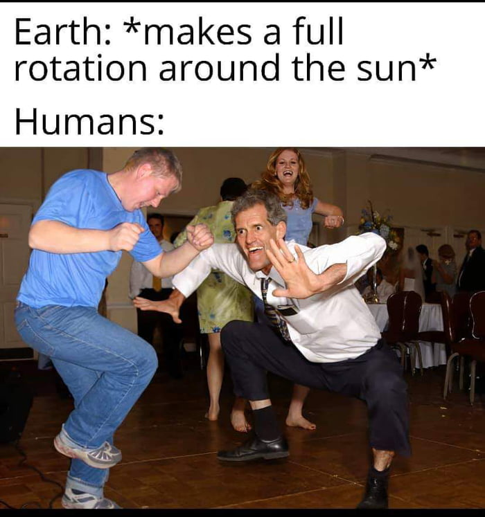 earth makes a full rotation around the sun, humans