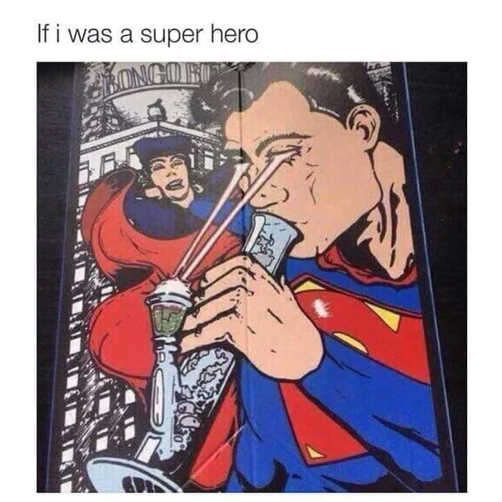 if i was a superhero, superman lighting bong using laser eyes