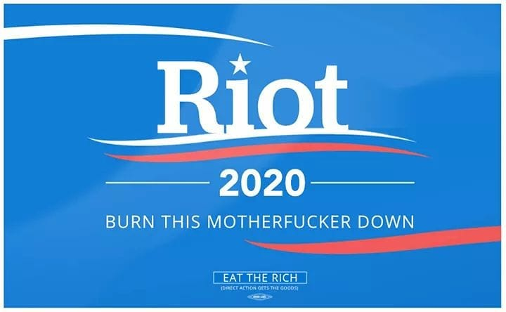 riot 2020, burn this mother fucker down