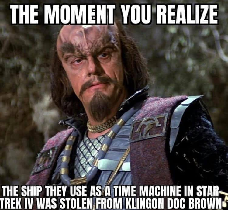 the moment you realize the ship they use as a time machine in star trek iv was stolen from klingon doc brown