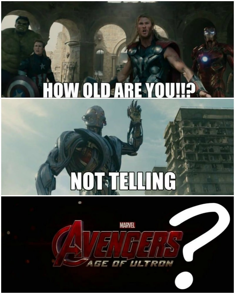 how old are you?, not telling, age of ultron?, meme