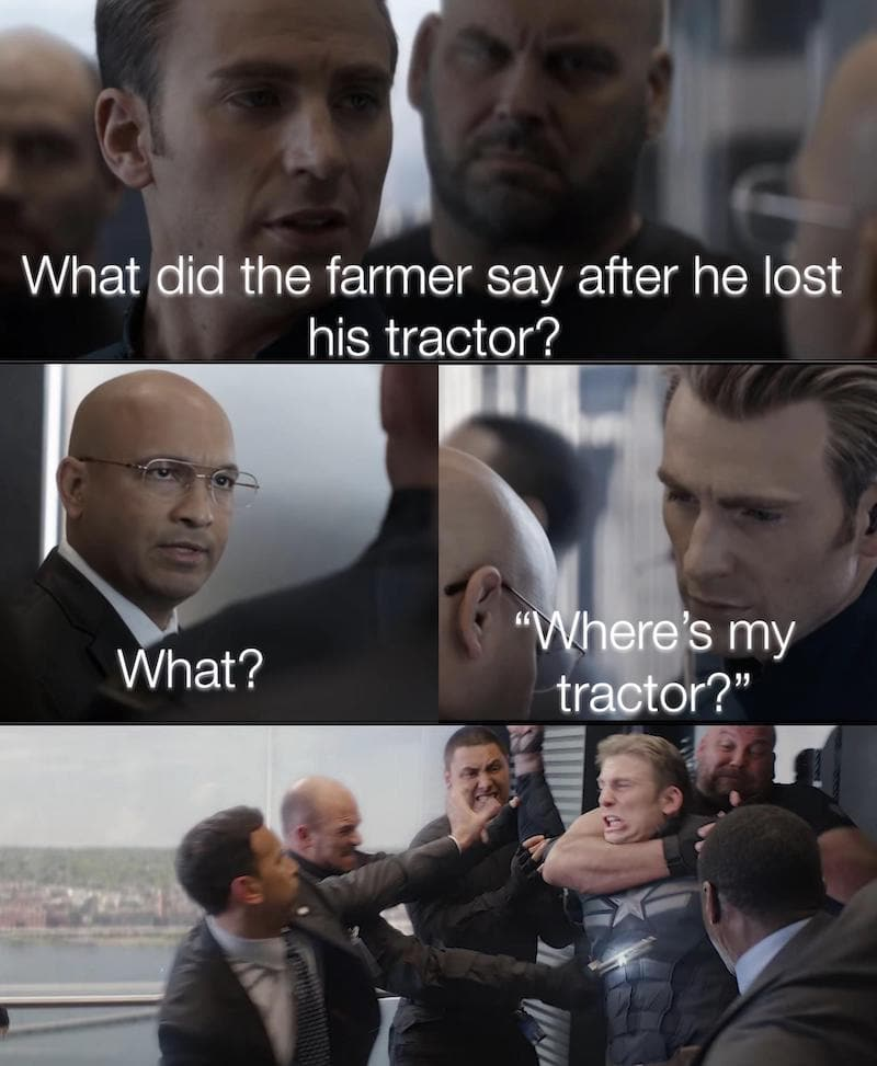 what did the farmer say after he lost his tractor, what?, where's my tractor?, meme, marvel, captain america elevator