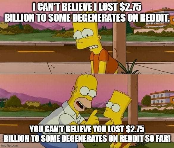 i can't believe i lost $2.75 billion to some degenerates on reddit, you can't believe you lost $2.75 billion to some degenerates on reddit so far, simpsons, meme